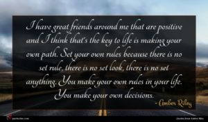 Amber Riley quote : I have great friends ...