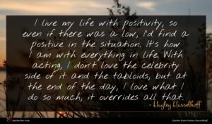 Hayley Hasselhoff quote : I live my life ...