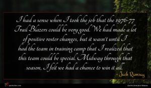 Jack Ramsay quote : I had a sense ...