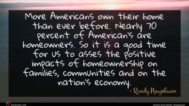 Photo of Randy Neugebauer quote : More Americans own their …