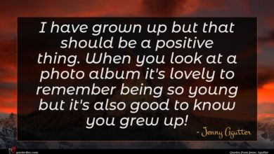 Photo of Jenny Agutter quote : I have grown up …