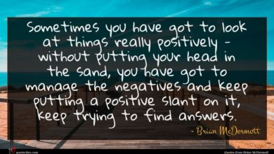 Photo of Brian McDermott quote : Sometimes you have got …