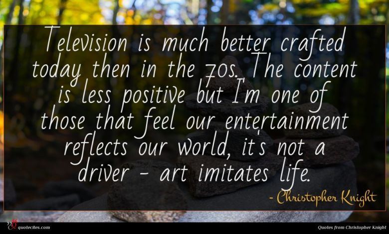 Television is much better crafted today then in the 70s. The content is less positive but I'm one of those that feel our entertainment reflects our world, it's not a driver - art imitates life.