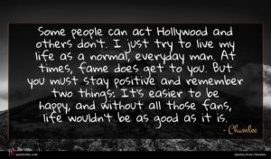 Chumlee quote : Some people can act ...