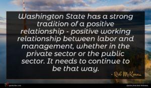 Rob McKenna quote : Washington State has a ...