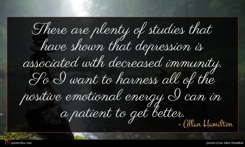 Photo of Allan Hamilton quote : There are plenty of …