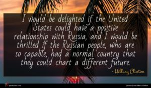 Hillary Clinton quote : I would be delighted ...