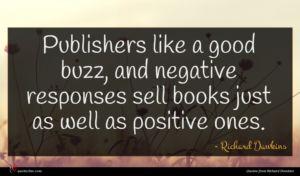 Richard Dawkins quote : Publishers like a good ...