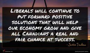 Justin Trudeau quote : Liberals will continue to ...