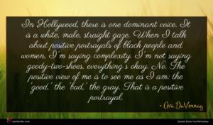 Ava DuVernay quote : In Hollywood there is ...