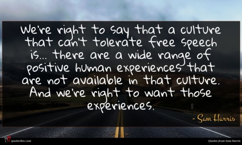 Photo of Sam Harris quote : We're right to say …
