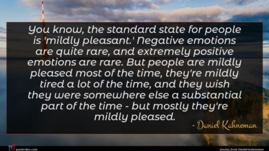 Photo of Daniel Kahneman quote : You know the standard …