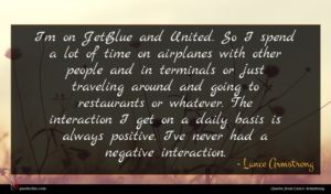 Lance Armstrong quote : I'm on JetBlue and ...