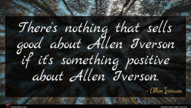 Photo of Allen Iverson quote : There's nothing that sells …