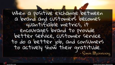 Photo of Simon Mainwaring quote : When a positive exchange …