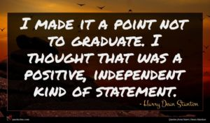 Harry Dean Stanton quote : I made it a ...