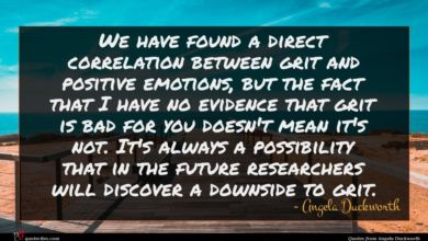 Photo of Angela Duckworth quote : We have found a …