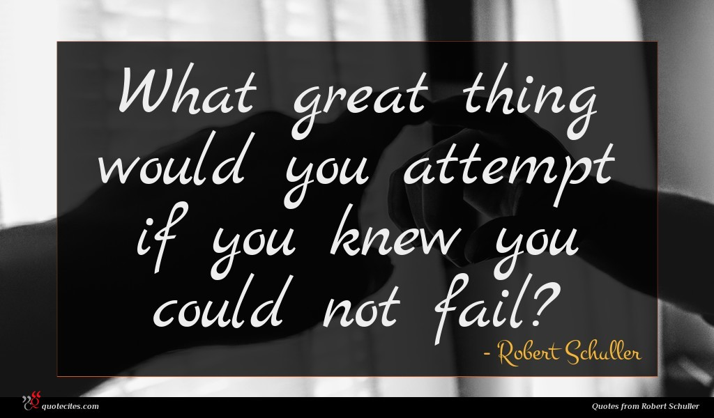 Robert Schuller Quote What Great Thing Would