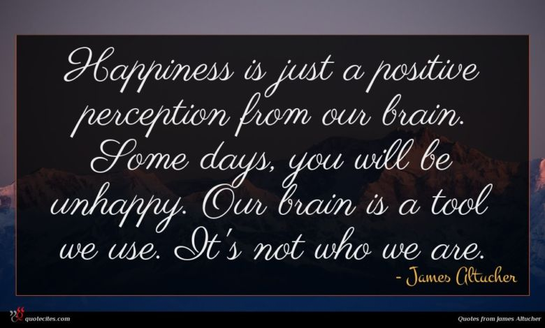 Photo of James Altucher quote : Happiness is just a …