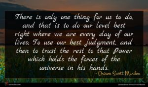 Orison Swett Marden quote : There is only one ...