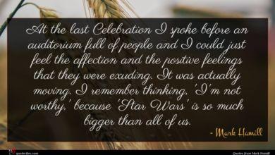 Photo of Mark Hamill quote : At the last Celebration …