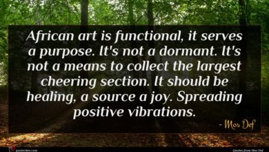 Photo of Mos Def quote : African art is functional …