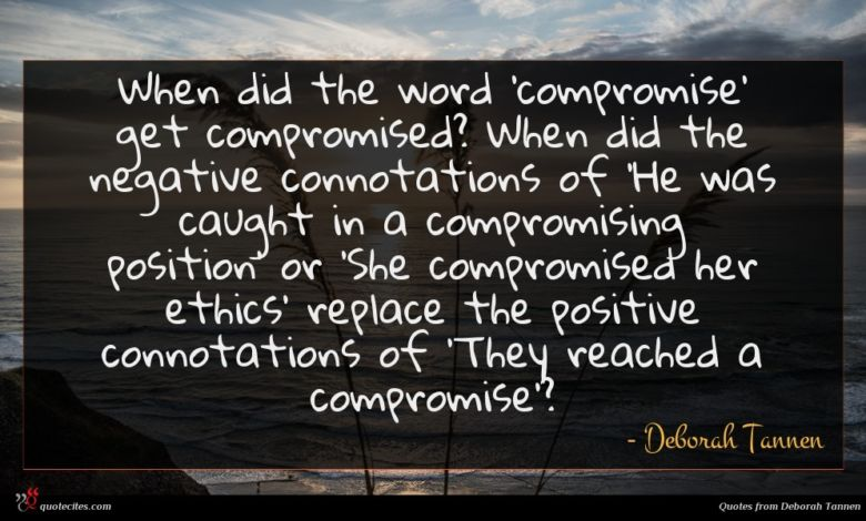 Photo of Deborah Tannen quote : When did the word …