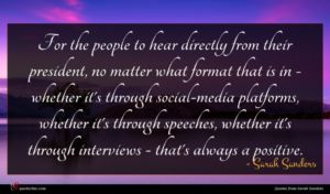 Sarah Sanders quote : For the people to ...