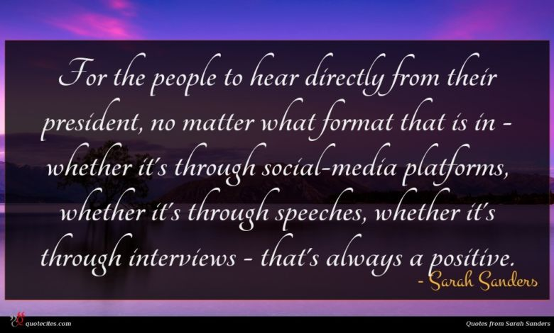 Photo of Sarah Sanders quote : For the people to …