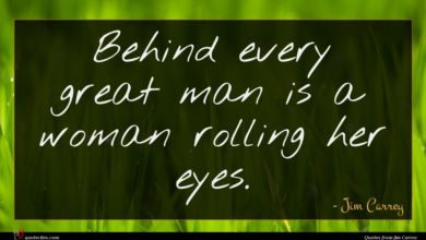 Photo of Jim Carrey quote : Behind every great man …