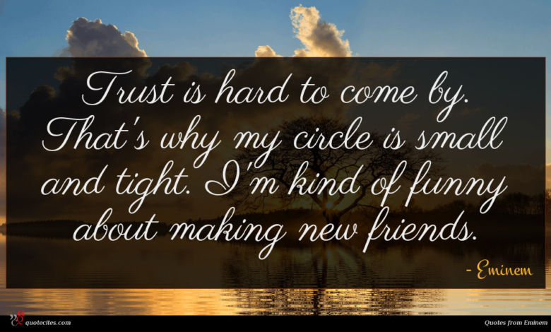 Photo of Eminem quote : Trust is hard to …