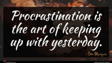 Photo of Don Marquis quote : Procrastination is the art …