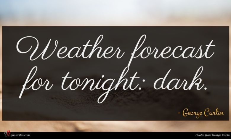 Weather forecast for tonight: dark.