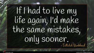Photo of Tallulah Bankhead quote : If I had to …