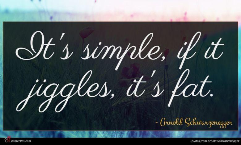 It's simple, if it jiggles, it's fat.