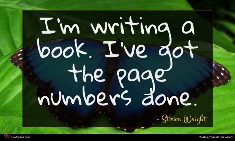 I'm writing a book. I've got the page numbers done.