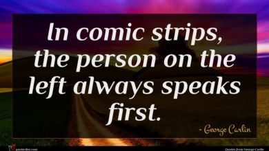 Photo of George Carlin quote : In comic strips the …