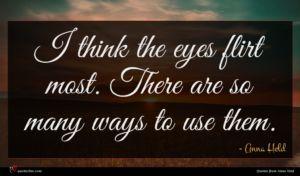 Anna Held quote : I think the eyes ...