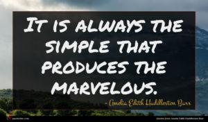 Amelia Edith Huddleston Barr quote : It is always the ...