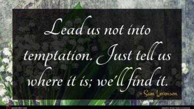 Photo of Sam Levenson quote : Lead us not into …