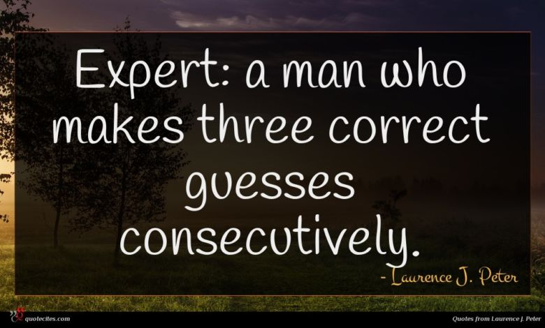 Expert: a man who makes three correct guesses consecutively.