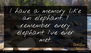 Herb Caen quote : I have a memory ...