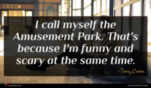Terry Crews quote : I call myself the ...