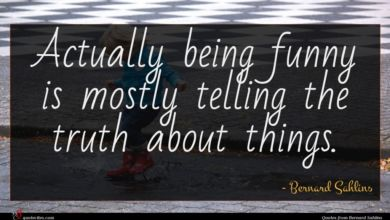 Photo of Bernard Sahlins quote : Actually being funny is …