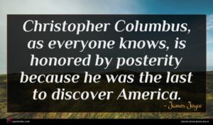 James Joyce quote : Christopher Columbus as everyone ...