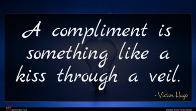 Photo of Victor Hugo quote : A compliment is something …