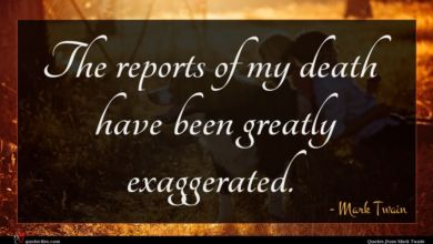 Photo of Mark Twain quote : The reports of my …