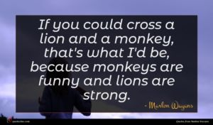 Marlon Wayans quote : If you could cross ...