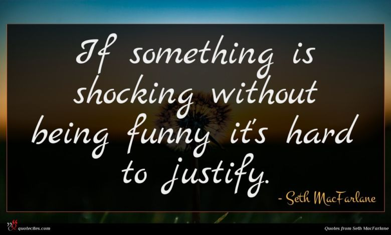 If something is shocking without being funny it's hard to justify.