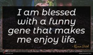 Karan Patel quote : I am blessed with ...